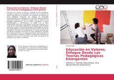 Bookcover of Educación en Valores. Enfoque Desde Las Teorías Pedagógicas Emergentes