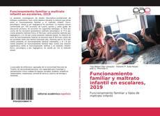 Portada del libro de Funcionamiento familiar y maltrato infantil en escolares, 2019