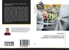 Bookcover of Etude et implantation d'une production Lean Manufacturing