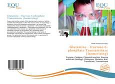 Buchcover von Glutamine—fructose-6-phosphate Transaminase (Isomerizing)