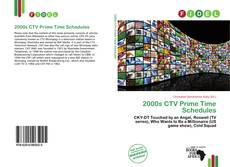 Bookcover of 2000s CTV Prime Time Schedules