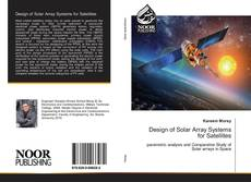 Bookcover of Design of Solar Array Systems for Satellites