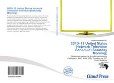 Bookcover of 2010–11 United States Network Television Schedule (Saturday Morning)