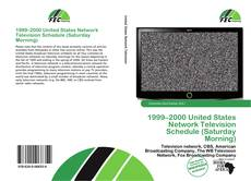 Bookcover of 1999–2000 United States Network Television Schedule (Saturday Morning)