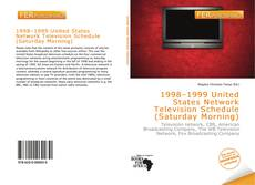 Bookcover of 1998–1999 United States Network Television Schedule (Saturday Morning)