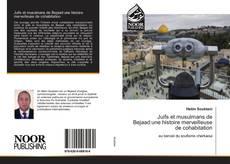 Bookcover of Juifs et musulmans de Bejaad:une histoire merveilleuse de cohabitation