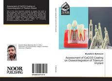 Bookcover of Assessment of CaCO3 Coating on Osseointegration of Titanium lmplant