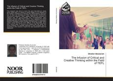Couverture de The Infusion of Critical and Creative Thinking within the Field of TEFL