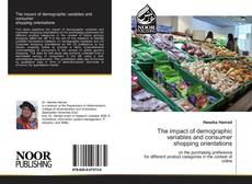 Bookcover of The impact of demographic variables and consumershopping orientations