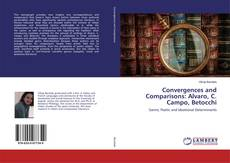 Bookcover of Convergences and Comparisons: Alvaro, C. Campo, Betocchi