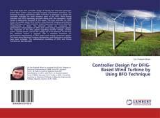 Copertina di Controller Design for DFIG-Based Wind Turbine by Using BFO Technique