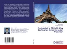 Bookcover of Electroplating Of Zn-Ni Alloy Coating for Better Corrosion Protection