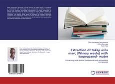 Bookcover of Extraction of tokaji aszu marc (Winery waste) with isopropanol- water
