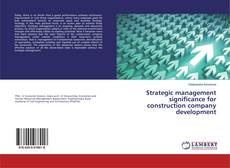 Strategic management significance for construction company development kitap kapağı