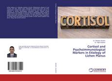 Cortisol and Psychoimmunological Markers in Etiology of Lichen Planus的封面