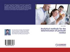 Bookcover of Analytical methods for the determination of pesticide residue