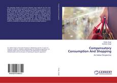 Bookcover of Compensatory Consumption And Shopping