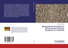 Capa do livro de Motivational Potential of ICT on Lower Primary Students in 2 Schools