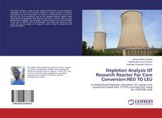 Bookcover of Depletion Analysis Of Research Reactor For Core Conversion:HEU TO LEU