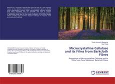 Borítókép a  Microcrystalline Cellulose and its Films from Barkcloth Fibres - hoz