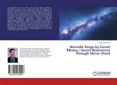 Borítókép a  Nomadic Songs by Cornel Țăranu / Sound Resonances Through Mirror Shard - hoz