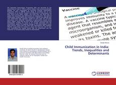 Buchcover von Child Immunization in India: Trends, Inequalities and Determinants