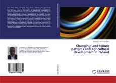 Bookcover of Changing land tenure patterns and agricultural development in Tivland