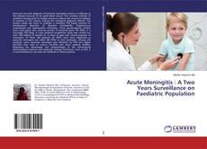 Acute Meningitis : A Two Years Surveillance on Paediatric Population kitap kapağı
