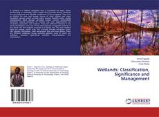 Обложка Wetlands: Classification, Significance and Management
