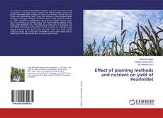 Couverture de Effect of planting methods and nutrient on yield of Pearlmillet