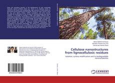 Bookcover of Cellulose nanostructures from lignocellulosic residues