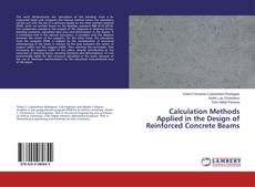 Bookcover of Calculation Methods Applied in the Design of Reinforced Concrete Beams