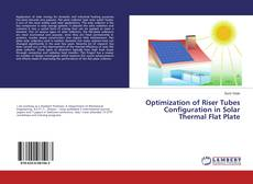 Bookcover of Optimization of Riser Tubes Configuration in Solar Thermal Flat Plate