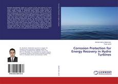 Corrosion Protection for Energy Recovery in Hydro Turbines kitap kapağı