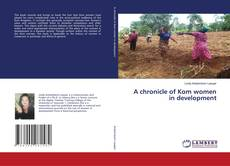 Bookcover of A chronicle of Kom women in development
