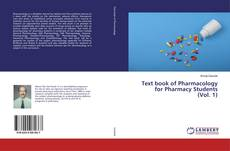 Bookcover of Text book of Pharmacology for Pharmacy Students (Vol. 1)