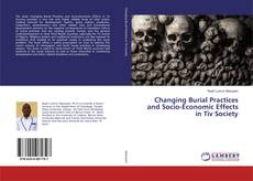 Bookcover of Changing Burial Practices and Socio-Economic Effects in Tiv Society