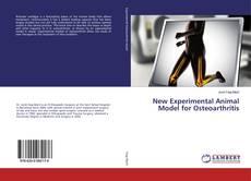 New Experimental Animal Model for Osteoarthritis的封面