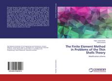 Bookcover of The Finite Element Method in Problems of the Thin Shells Theory