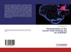 Copertina di Determination of the human VGSC binding site for A-803467