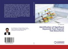 Bookcover of Identification of Significant Keywords from Gujarati Text Documents
