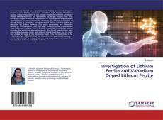 Investigation of Lithium Ferrite and Vanadium Doped Lithium Ferrite的封面