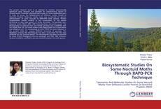 Bookcover of Biosystematic Studies On Some Noctuid Moths Through RAPD-PCR Technique