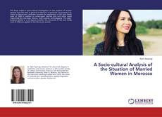 Buchcover von A Socio-cultural Analysis of the Situation of Married Women in Morocco