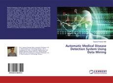 Automatic Medical Disease Detection System Using Data Mining kitap kapağı