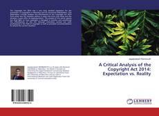 Copertina di A Critical Analysis of the Copyright Act 2014: Expectation vs. Reality