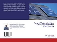 Bookcover of Factors Affecting Rooftop Solar PV Deployment in Urban Centres