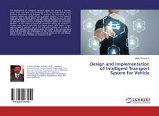 Bookcover of Design and Implementation of Intelligent Transport System for Vehicle