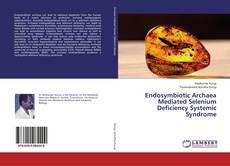 Borítókép a  Endosymbiotic Archaea Mediated Selenium Deficiency Systemic Syndrome - hoz