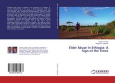Обложка Elder Abuse in Ethiopia: A Sign of the Times